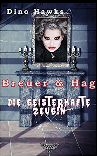 Breuer & Hag: Die geisterhafte Zeugin