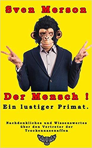 Der Mensch - ein lustiger Primat