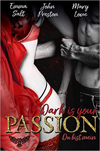 Dark is your PASSION - Du bist mein