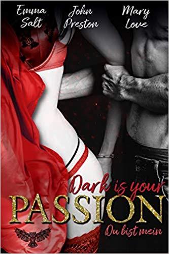Dark is your PASSION - Du bist mein